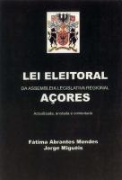 Imagem da capa da publicação Lei Eleitoral da Assembleia Legislativa Regional dos Açores (anotada e comentada - 2000)