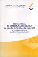 Imagem da capa da publicação Lei Eleitoral da Assembleia Legislativa da Região Autónoma dos Açores (anotada e comentada - 2012
