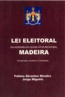 Imagem da capa da publicação Lei Eleitoral da Assembleia Legislativa Regional da Madeira (anotada e comentada - 2000)