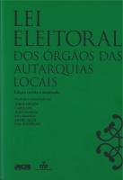 Imagem da capa da publicação Lei Eleitoral dos Orgãos das Autarquias Locais, anotada e comentada - Edição de 2013